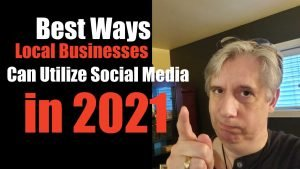 Best Ways Local Business Can Utilize Social Media in 2021