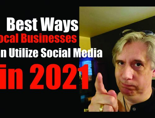 The Best Ways Local Businesses Can Utilize Social Media in 2021